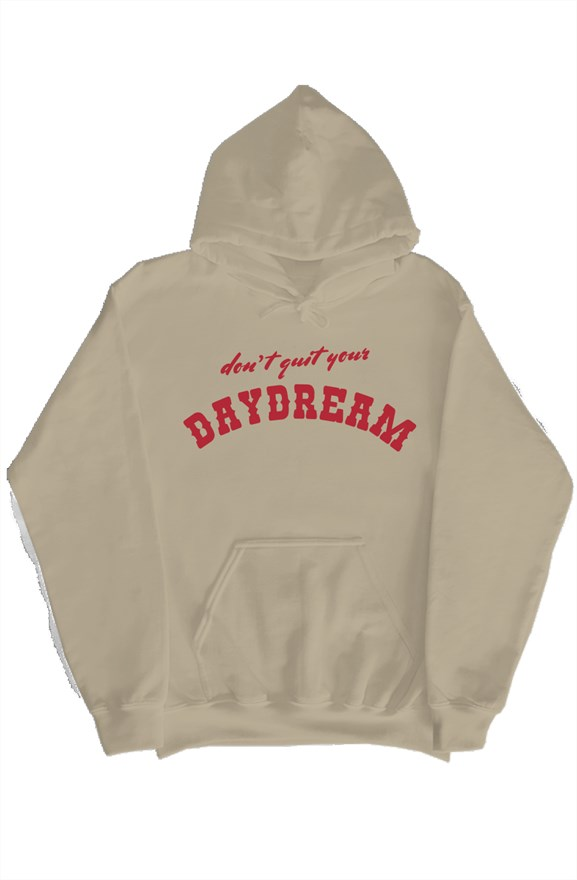 Don't Quit Your Daydream Hoodie