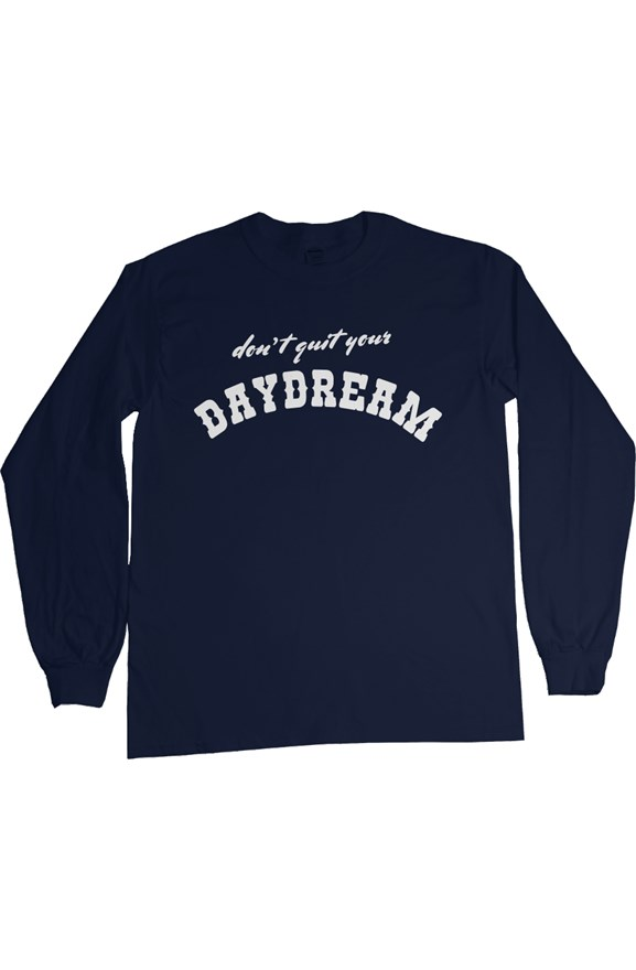 Don't Quit Your Daydream Navy Long Sleeve